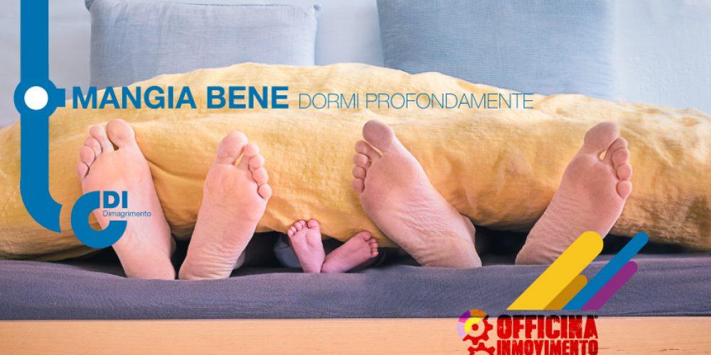 MANGIA BENE E DORMI PROFONDAMENTE